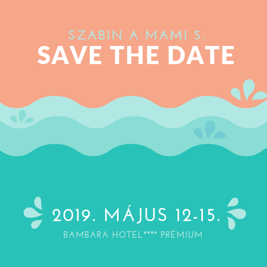 Szabin a Mami 5 - SAVE THE DATE